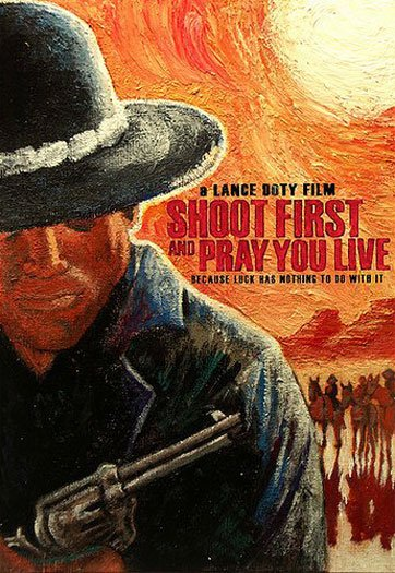 Shoot First and Pray You Live Poster #1