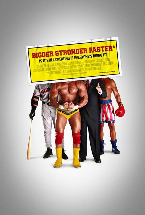 Bigger, Stronger, Faster* Poster #2