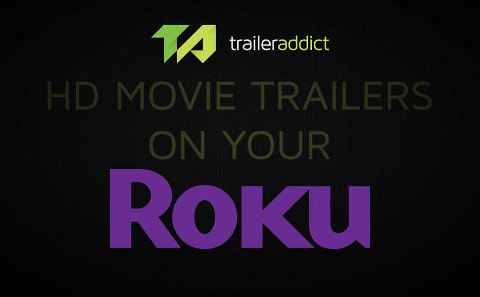 HD Movie Trailers on Your Roku!