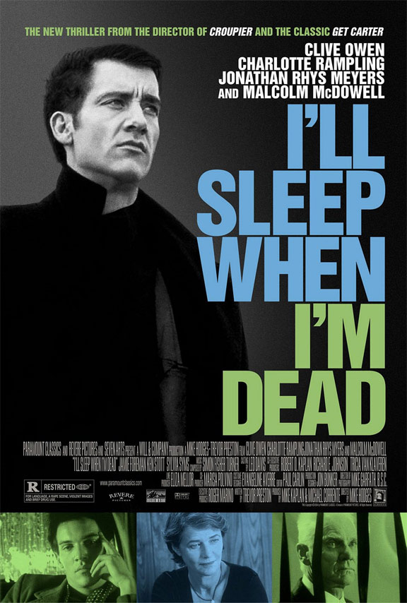 I'll Sleep When I'm Dead Poster #1