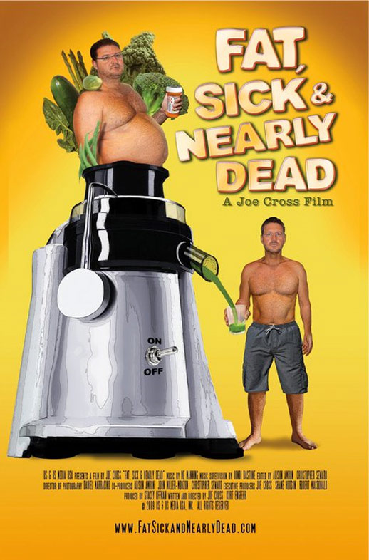 Fat, Sick & Nearly Dead Poster #1