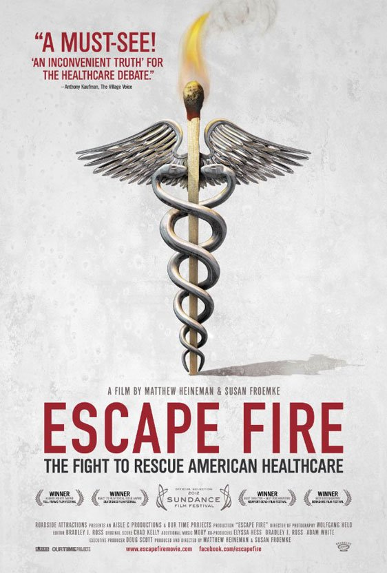 Escape Fire: The Fight to Rescue American Healthcare Poster #1