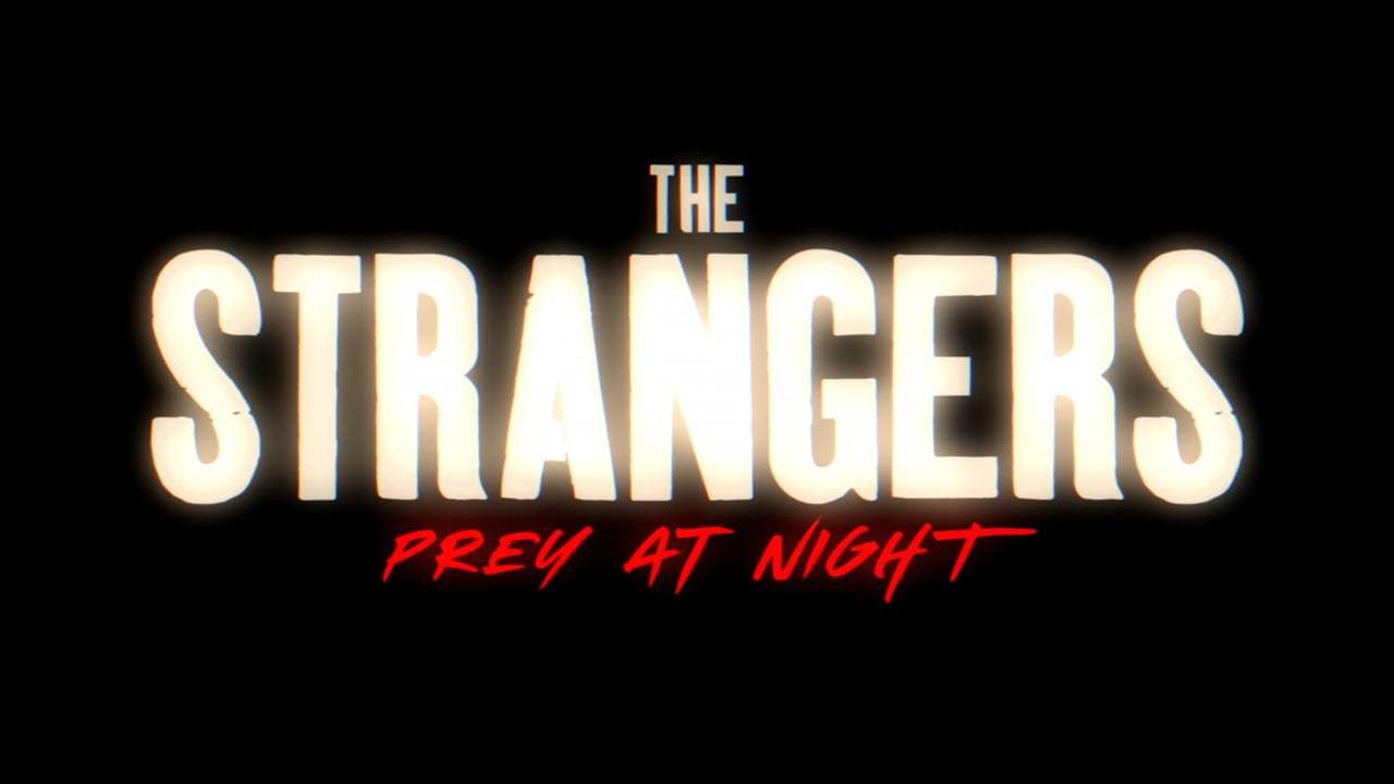 Strangers: Prey at Night Feature Trailer (2018)