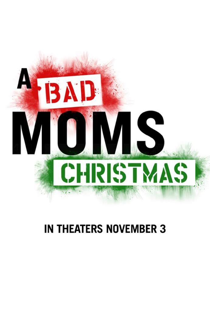 Bad Moms Christmas Poster.A Bad Mom S Christmas 2017 Poster 1 Trailer Addict
