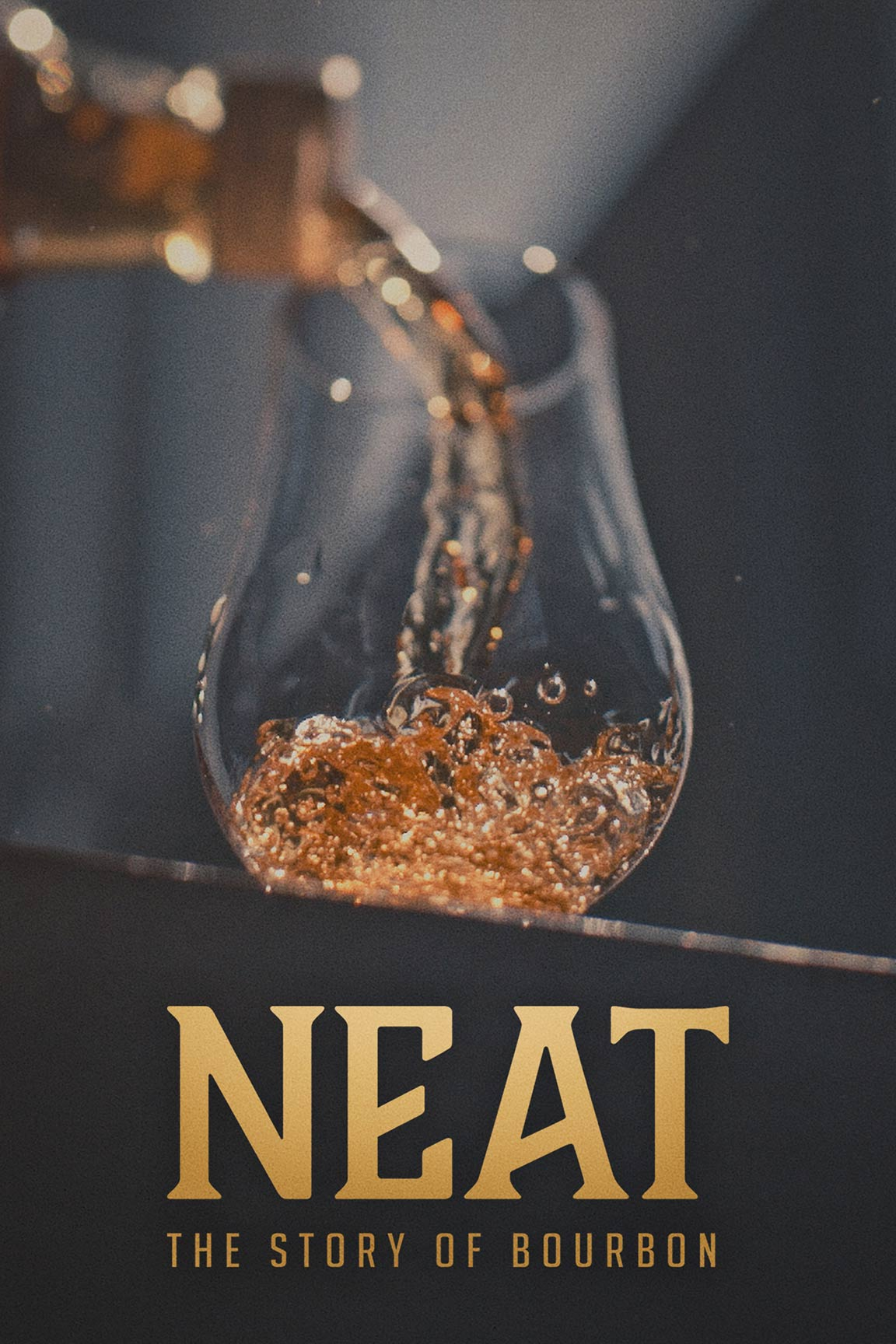 Neat: The Story of Bourbon Poster #1