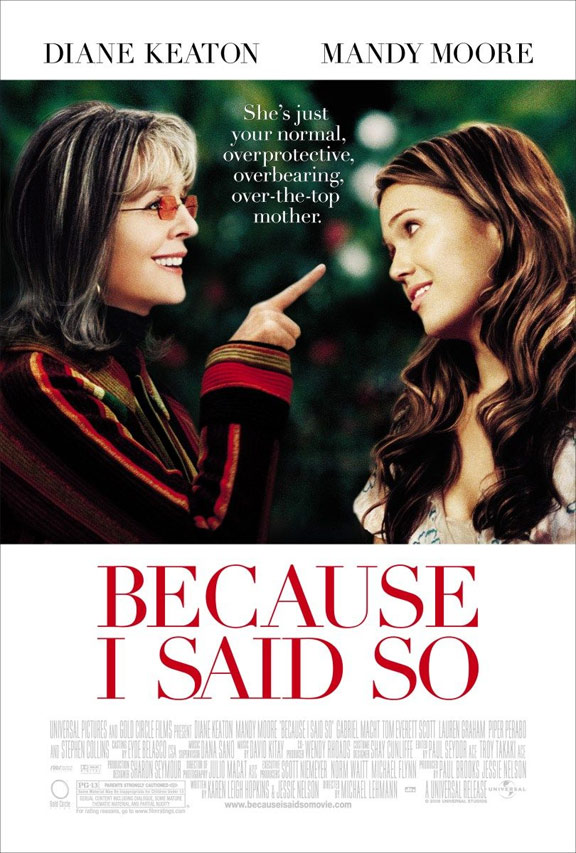 Because I Said So Poster #1