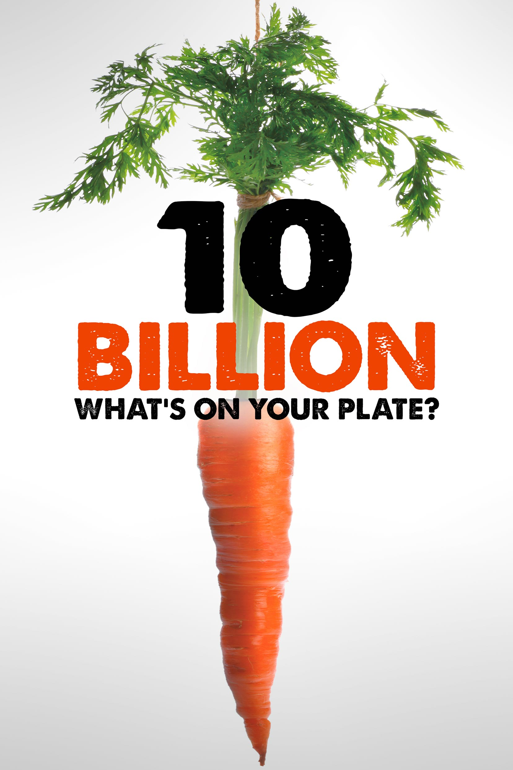 10 Billion - What's on your plate? Poster #1
