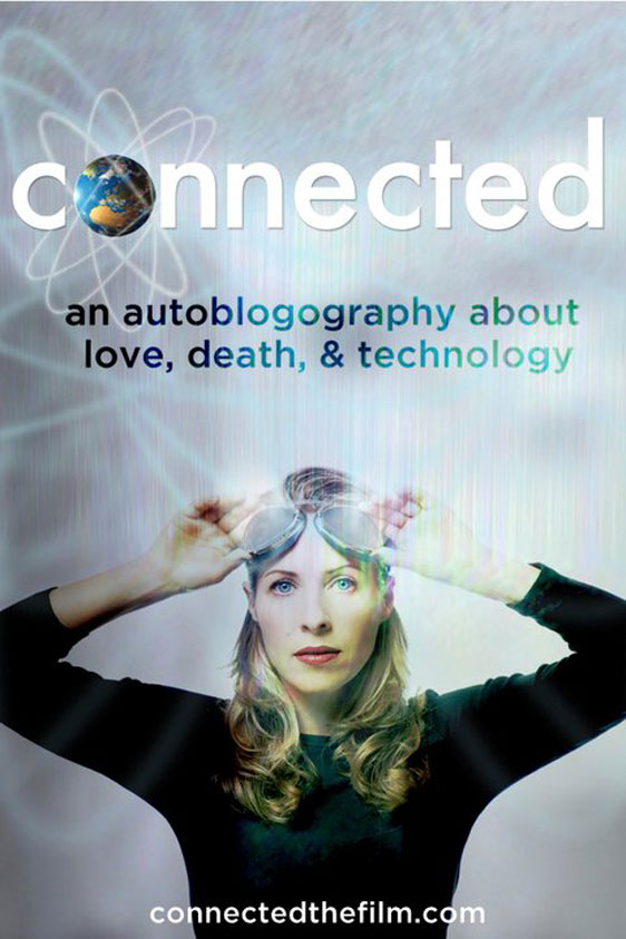 Connected: An Autoblogography about Love, Death and Technology Poster #1