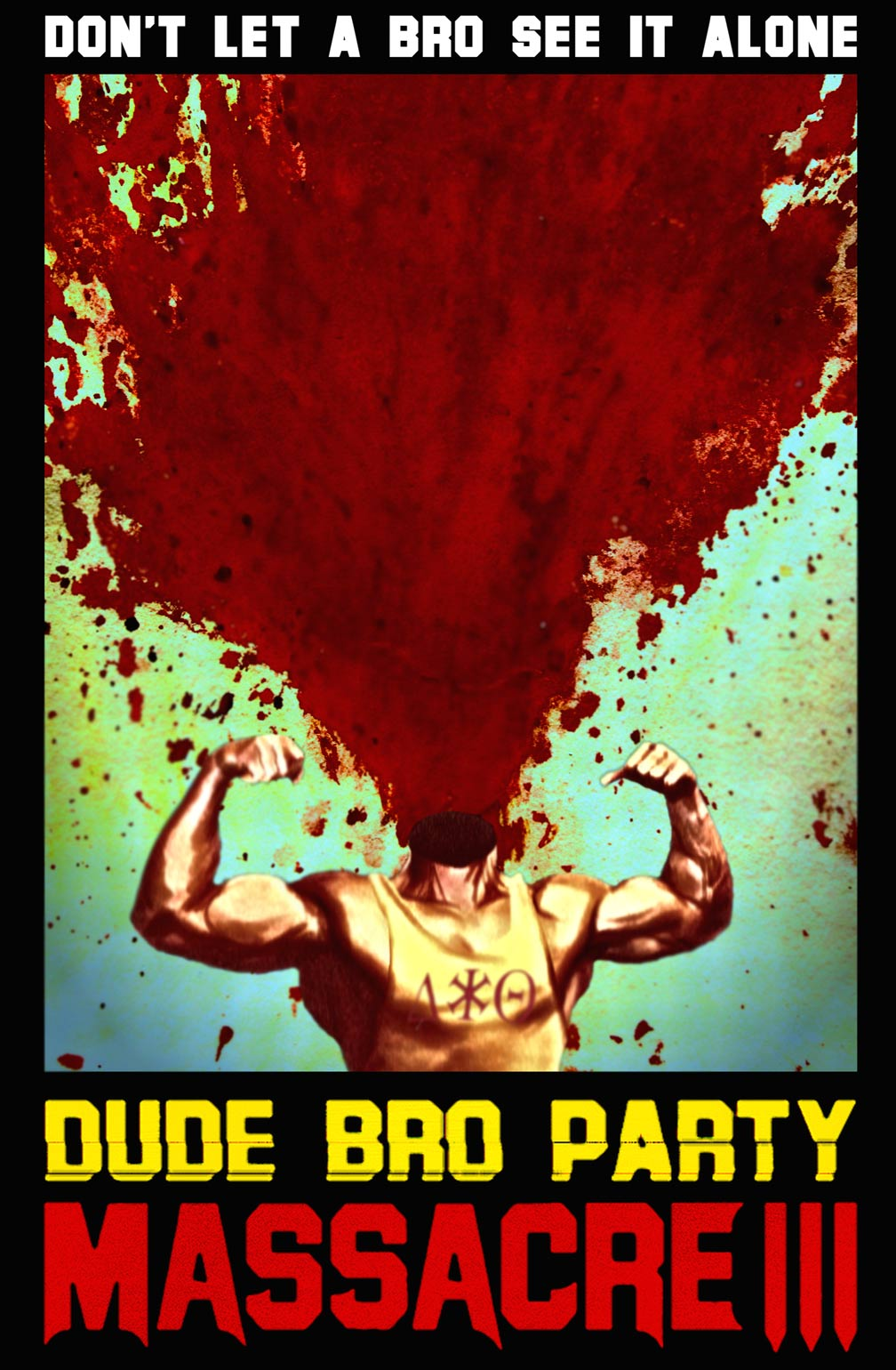 Dude Bro Party Massacre III Poster #1