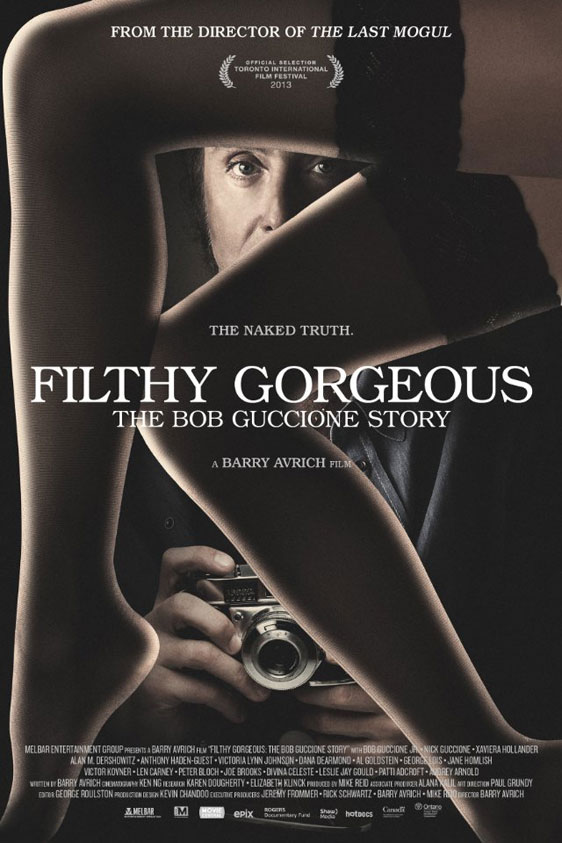 Filthy Gorgeous: The Bob Guccione Story Poster #1