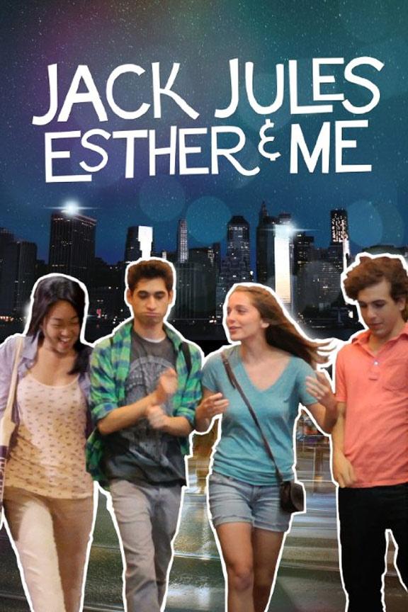 Jack, Jules, Esther & Me Poster #1
