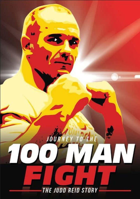 Journey to the 100 Man Fight: The Judd Reid Story Poster #1