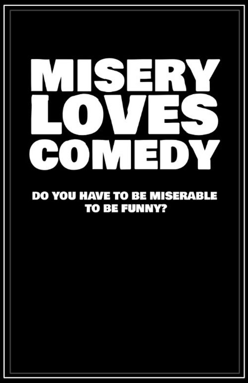 Misery Loves Comedy Poster #1