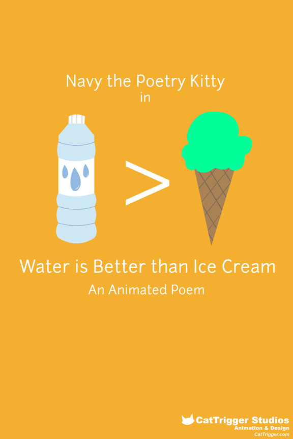 Navy the Poetry Kitty: Water is Better Than Ice Cream Poster #1