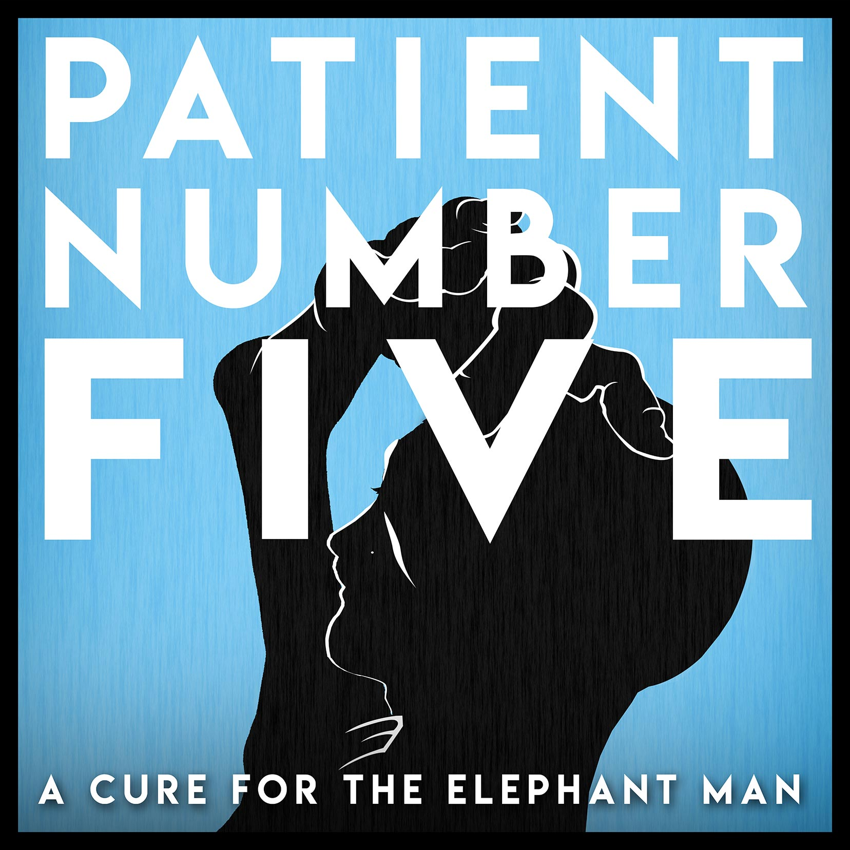 Patient Number Five: A Cure For The Elephant Man Poster #1