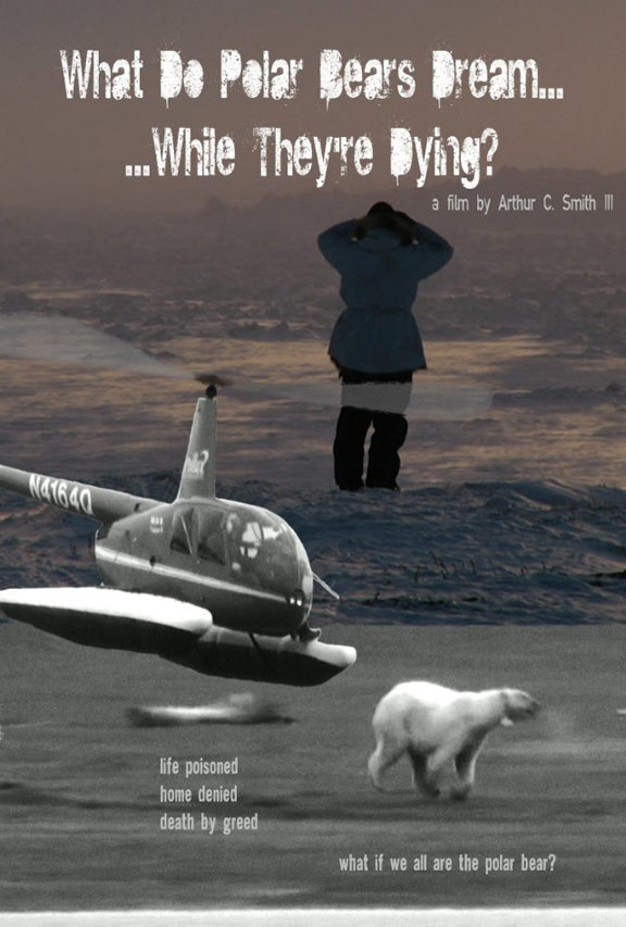 What Do Polar Bears Dream While They're Dying? Poster #1