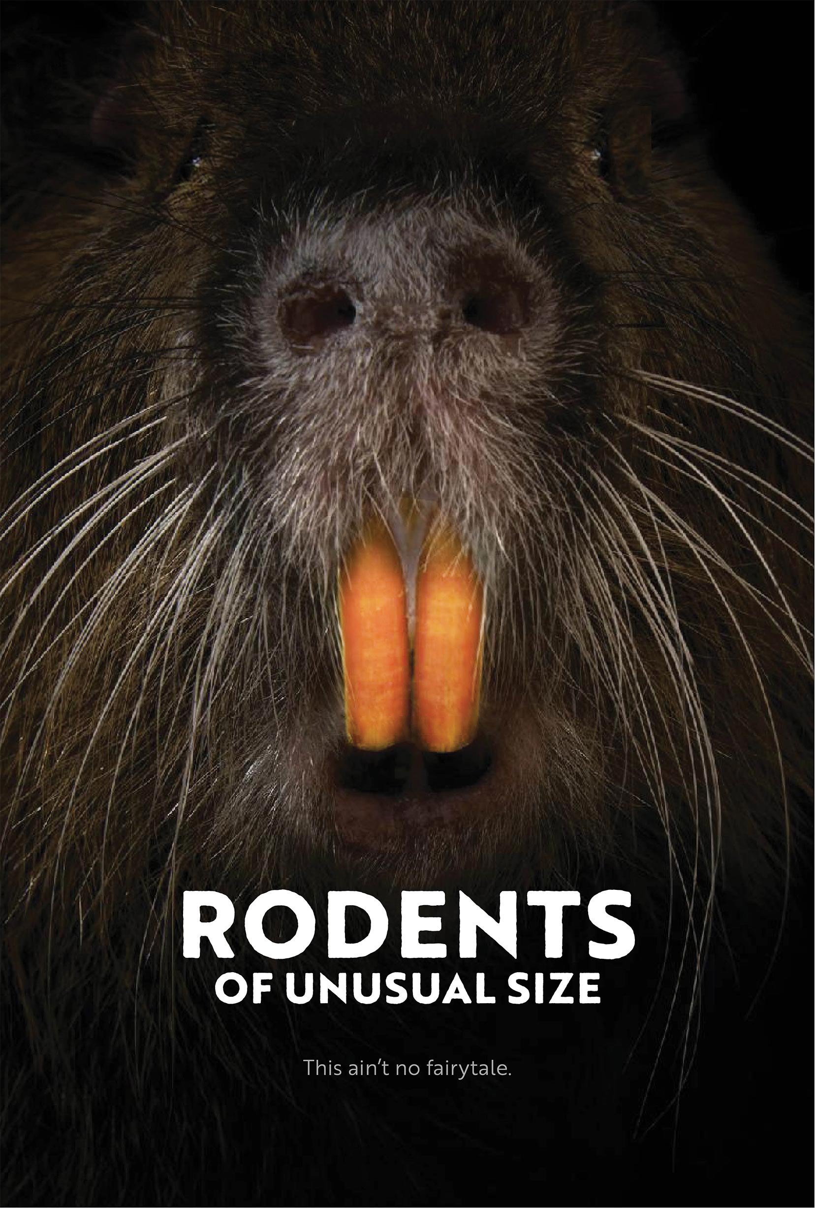 Rodents of Unusual Size Poster #1