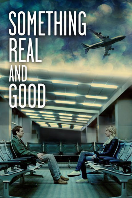 Something Real and Good Poster #1