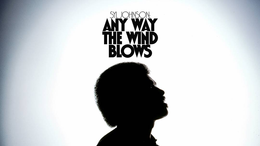 Syl Johnson: Any Way the Wind Blows Poster #1