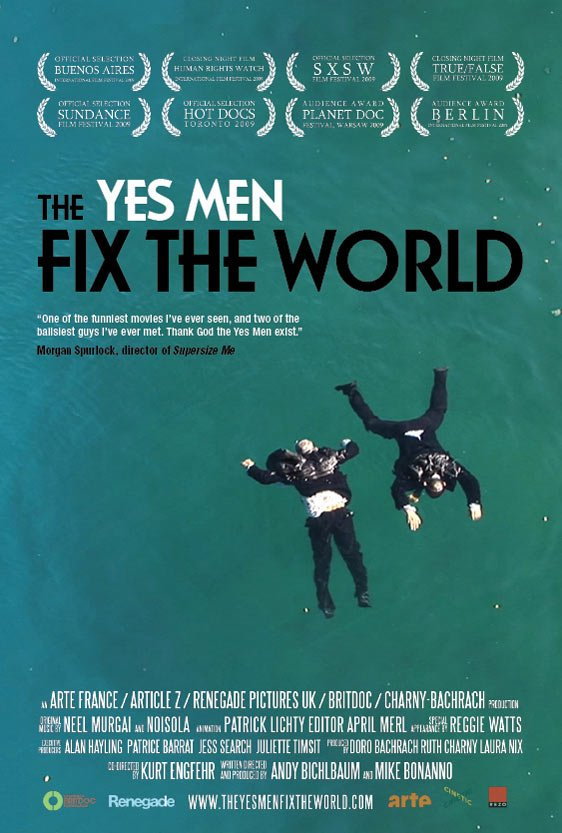 the yes men fix the world The yes men, the yes men fix the world (still), 2009  yes men are among the  most prominent and radical activist artists in the world today.