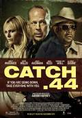 Catch .44 (2011) Poster #1 Thumbnail