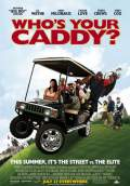 Who's Your Caddy? (2007) Poster #1 Thumbnail