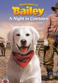 Adventures of Bailey: A Night in Cowtown (2013) Poster #1 Thumbnail