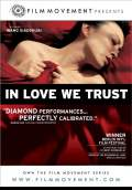 In Love We Trust (2008) Poster #1 Thumbnail