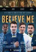 Believe Me (2014) Poster #1 Thumbnail