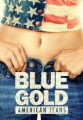 Blue Gold: American Jeans (2017) Poster #1 Thumbnail