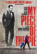 My Piece of the Pie (2011) Poster #1 Thumbnail