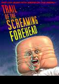 Trail of the Screaming Forehead (2009) Poster #1 Thumbnail