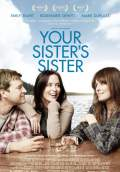 Your Sister's Sister (2011) Poster #1 Thumbnail