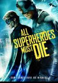 All Superheroes Must Die (2013) Poster #1 Thumbnail
