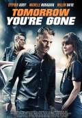 Tomorrow You're Gone (2013) Poster #1 Thumbnail