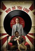 Who Do You Love (2010) Poster #1 Thumbnail