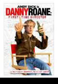 Danny Roane: First Time Director (2006) Poster #1 Thumbnail