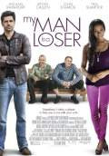 My Man Is a Loser (2014) Poster #1 Thumbnail