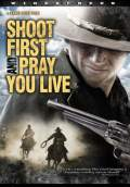 Shoot First and Pray You Live (2010) Poster #2 Thumbnail