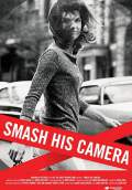 Smash His Camera (2010) Poster #1 Thumbnail