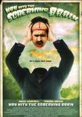 Man with the Screaming Brain (2005) Poster #1 Thumbnail