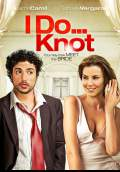 I Do...Knot (Recien Cazado) (2010) Poster #1 Thumbnail