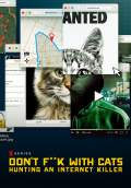 Don't F**k with Cats: Hunting an Internet Killer (2019) Poster #1 Thumbnail