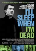 I'll Sleep When I'm Dead (2004) Poster #1 Thumbnail