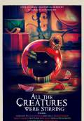 All the Creatures Were Stirring (2018) Poster #1 Thumbnail
