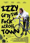 Izzy Gets the F*ck Across Town (2018) Poster #1 Thumbnail