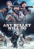 Any Bullet Will Do (2018) Poster #1 Thumbnail