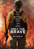 Only the Brave (2017) Poster #1 Thumbnail