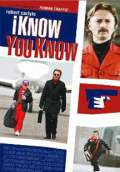 I Know You Know (2010) Poster #1 Thumbnail