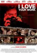 I Love Your Work (2005) Poster #1 Thumbnail